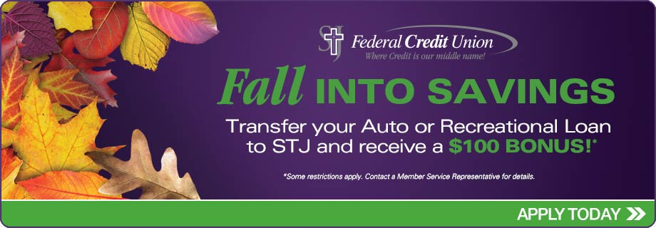 Transfer your auto or recreational loan here and receive 100 dollar bonus.