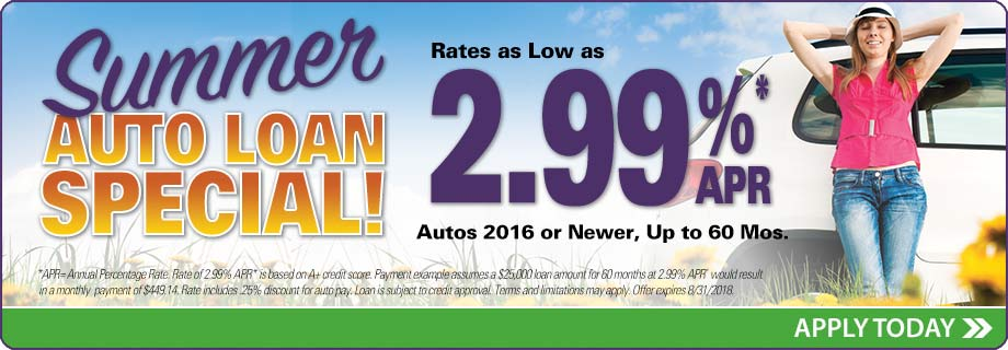 Summer loan special 2.99% on autos 2016 and newer up to 60 months, click here to apply.